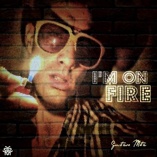 Gustavo Mota - I'm On Fire | FREE DOWNLOAD