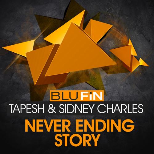 Tapesh & Sidney Charles - Never Ending Story (radio edit)