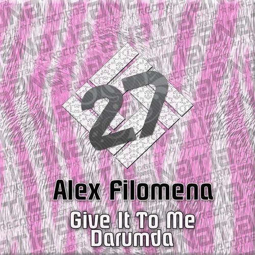 Alex Filomena - Give It To Me, Darumda EP