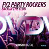 FY2 Party Rockers - Back In The Club (Original + Remixes)
