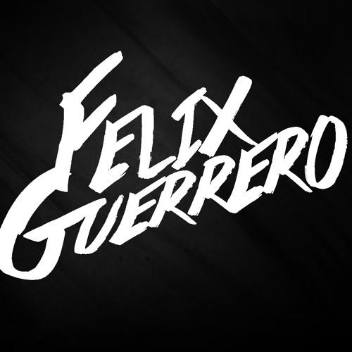 Felix Guerrero - Insane Mix