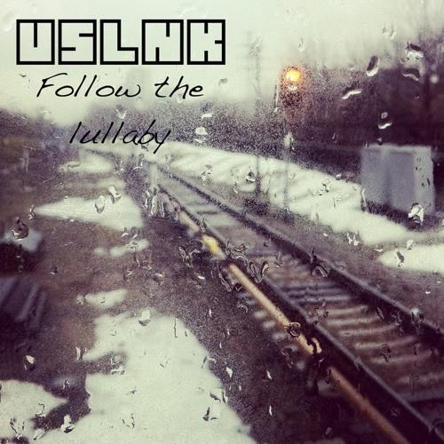 USLNK- Wait A Lullaby (Original Mix)