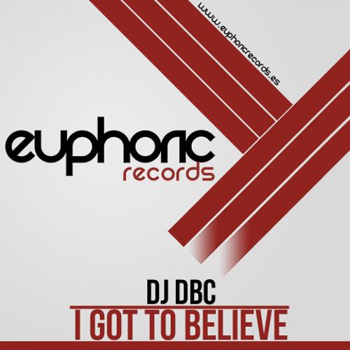 (EUPDI 44) DJ DBC - I GOT TO BELIEVE (Ya a la venta) (Now on sale)