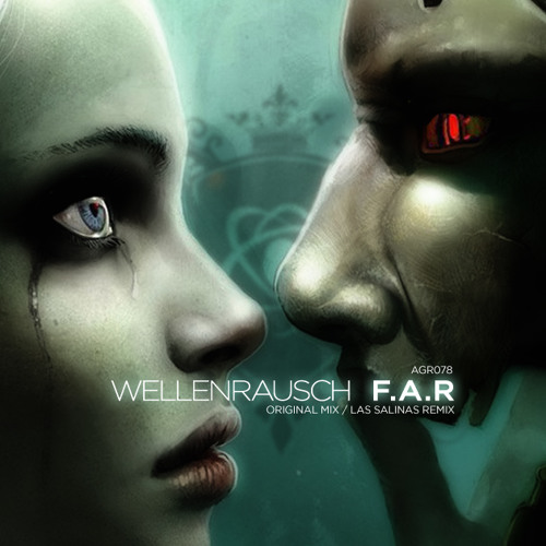 Wellenrausch - F.A.R (Original Mix)