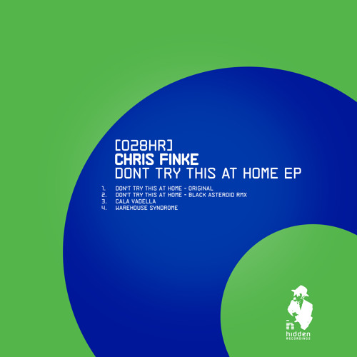 [028HR] Chris Finke - Don't Try This At Home (Black Asteroid Remix)