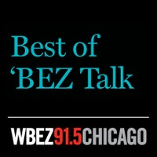 New! The Best of 'BEZ Talk podcast