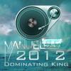Manuel 2012: Dominating King (Minimix)