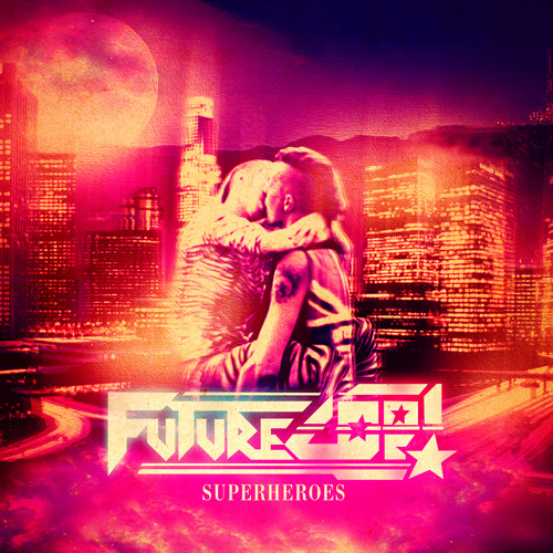 Futurecop! feat Kristine - Superheroes (Gold Top Remix)