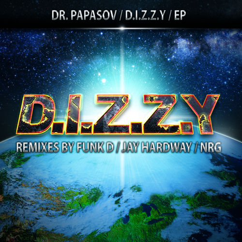 OUT SOON Dr. Papasov - D.I.Z.Z.Y (NRG Remix) [ELECTRO]