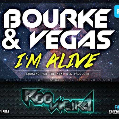 Bourke & Vegas - I'm Alive (RooViieira remix)