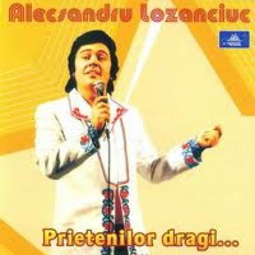 Alexandru Lozanciuc - Prieteni dragi