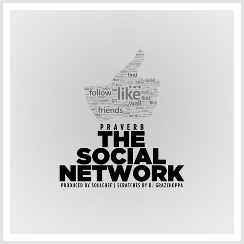 Praverb x Dj Grazzhoppa - The Social Network (prod. SoulChef)