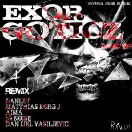 EXOR GOTICZ - PANIC ( Danijel Vasiljevic No Panic Remix ) RAWHARD AUDIO Records