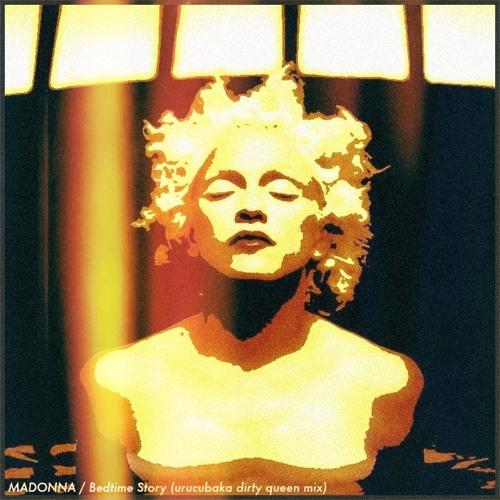 Madonna_Bedtime_Story(Urucubaka_dirty_queen_mix)(FREE_DOWNLOAD)