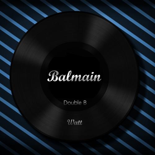 Balmain - Watt (Original Mix)