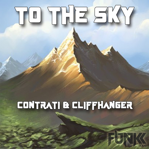 Contrati & Cliffhanger - To The Sky (Original Mix) *OUT NOW*