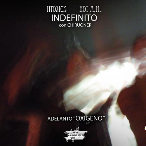 Idefinito - Ntoxick    Hot A.M. con Chiruoner [Adelanto Oxigeno]