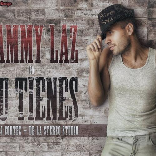 Tu Tienes - Sammy laz  Prod.J.Cortés - De La Stereo