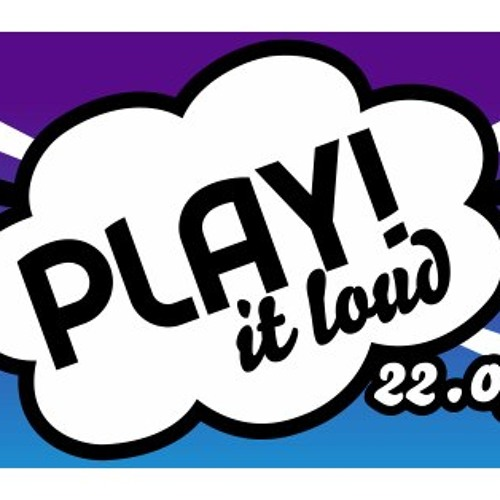 HAPPY YEAH! Events & CvSS presents: PLAY! it loud -  Erste Stunde