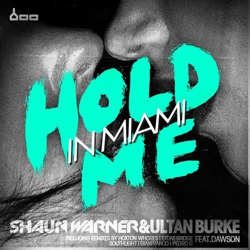 Shaun Warner & Ultan Burke Feat. Dawson - Hold Me (Pedro G Remix)