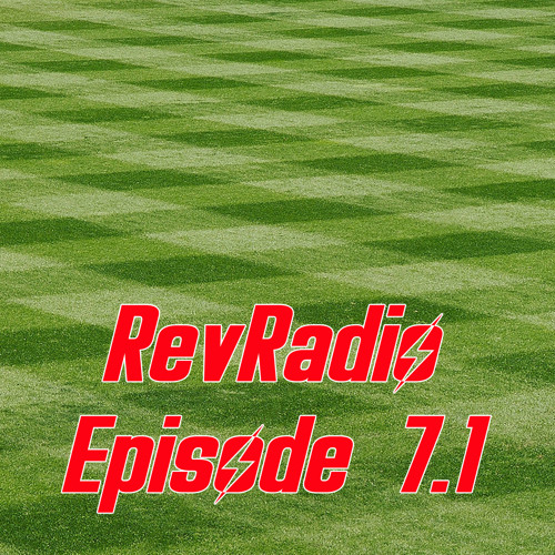 RevRadio Episode 7.1