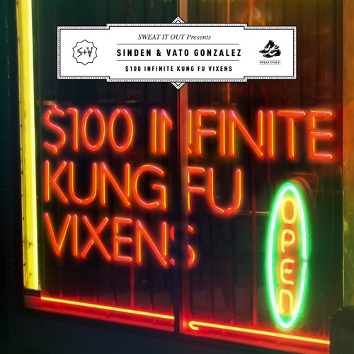 Sinden & Vato Gonzalez '$100 Infinite Kung Fu Vixens' (Indian Summer Remix)