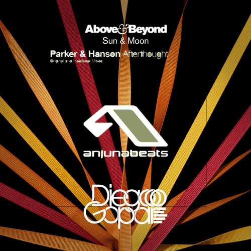Parker & Hanson & Heatbeat Vs. Above & Beyond - Afterthought Sun & Moon (Diego Gopar Mashup)