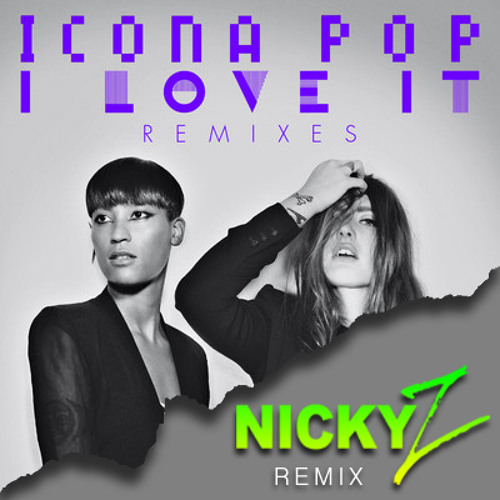 I Love It - (Nicky Z. Remix)