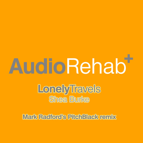 Lonely travels- Shea Burke - Mark Radford's PitchBlack remix sneak peek