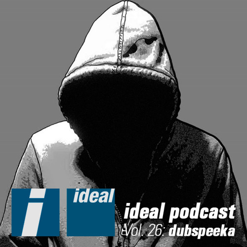 Ideal Podcast Vol. 26 - dubspeeka