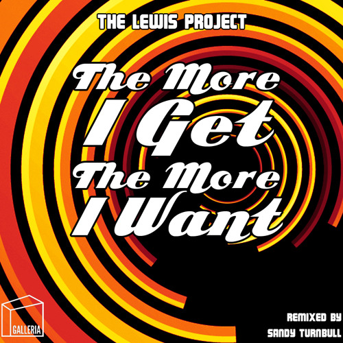 The Lewis Project - The More I Get, The More I Want (preview)