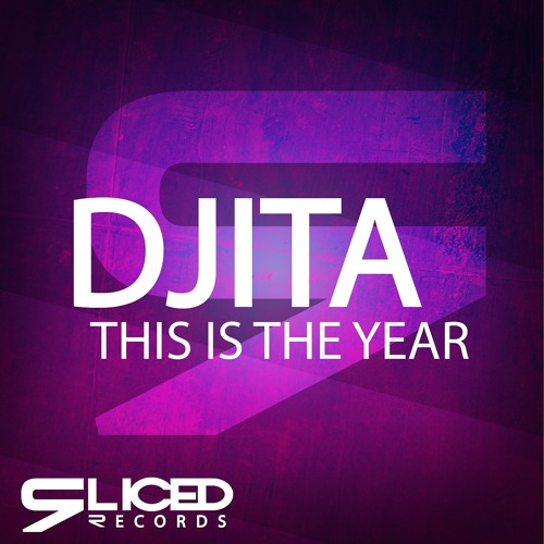 Djita - This Is The Year! [OUT NOW]