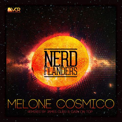 Nerd Flanders - Melone Cosmico  (James Curd Remix)