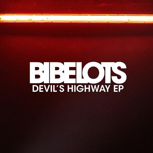 BIBELOTS - Devil's Highway