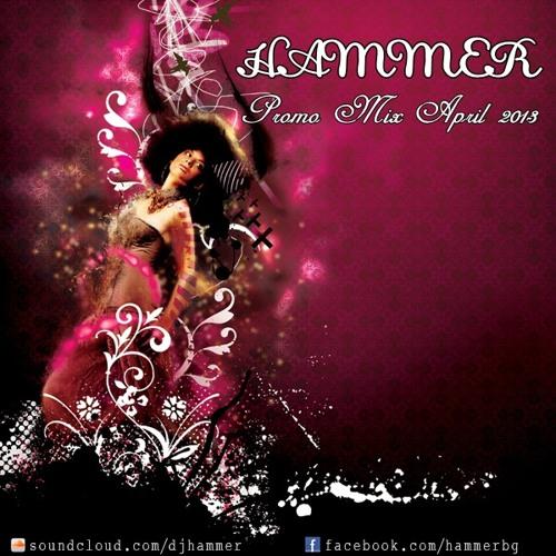 Hammer - Promo Mix April 2013