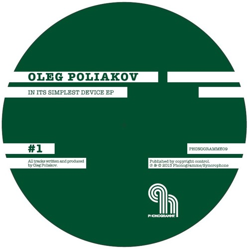 "PHONOGRAMME 9/ Oleg Poliakov ""In Its Simplest Device EP"" [Snippets]"