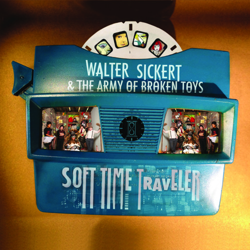 Walter Sickert & The Army of Broken Toys - Soft Time Traveler - 15 Little Paper Song