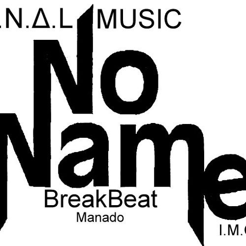 E.N.Δ.L  - No name Music (BreakBeat Manado) for IMC