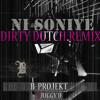 Ni Soniye ft. Juggy D (Dirty Dutch House Mix)