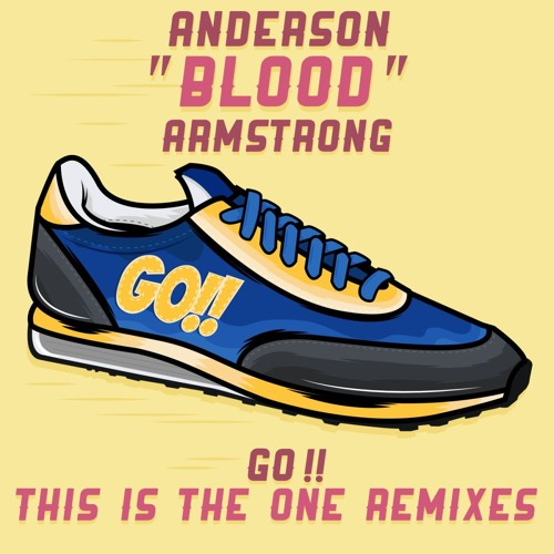 """Anderson """"Blood"""" Armstrong - Go!! (So Shifty Remix)"""