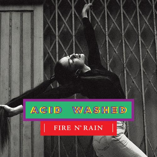 Acid Washed - Fire N' Rain