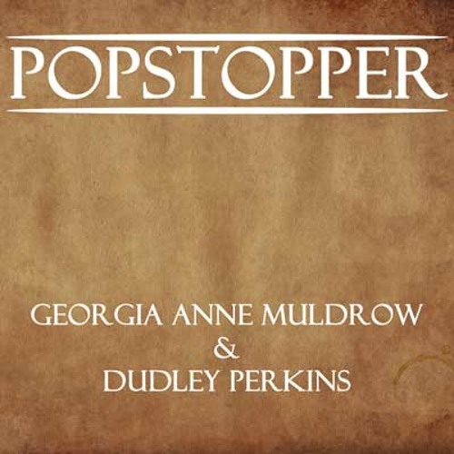 G&D (Georgia Anne Muldrow & Dudley Perkins) - PopStopper