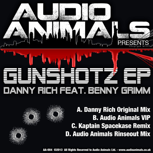 Danny Rich feat. Benny Grimm - Gunshotz ( Audio Animals Rinse Out Mix ) ( AA-004 )