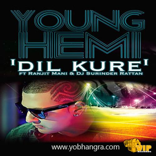 Young Hemi ft Ranjit Mani & DJ Surinder Rattan - DIl Kure [SAMPLE]