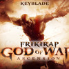 GOD OF WAR ASCENSION FRIKIRAP - La Ascensión - Keyblade
