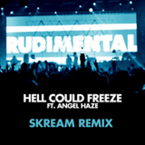 Rudimental - Hell Could Freeze (Skream Remix)