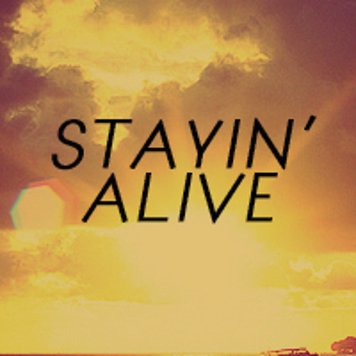 Stayin' Alive (Big Wild Bootleg)