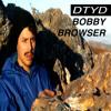 Bobby Browser: All Original Mix / dancetilyouredead.com