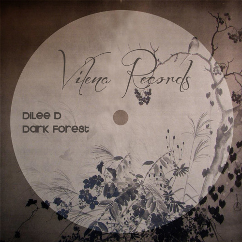 Dilee D - Dark Forest (Original Mix) [Vilena Records] OUT NOW ON Beatport