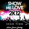 Sean Finn - Show Me Love 2K12 (Milan Drums Bootleg)